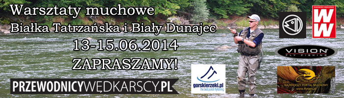 Warsztaty muchowe Flyfishing 2014 - www.przewodnicywedkarscy.pl
